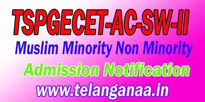 Telangana TSPGECET-AC-SW-II Muslim Minority Non Minority Admission Notification