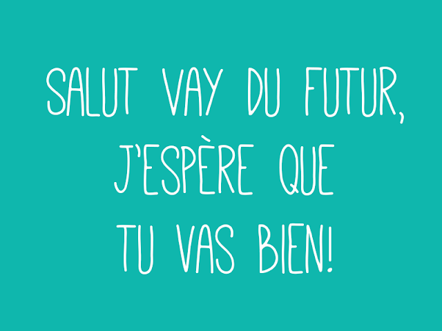 Que diriez-vous à votre «moi futur»?