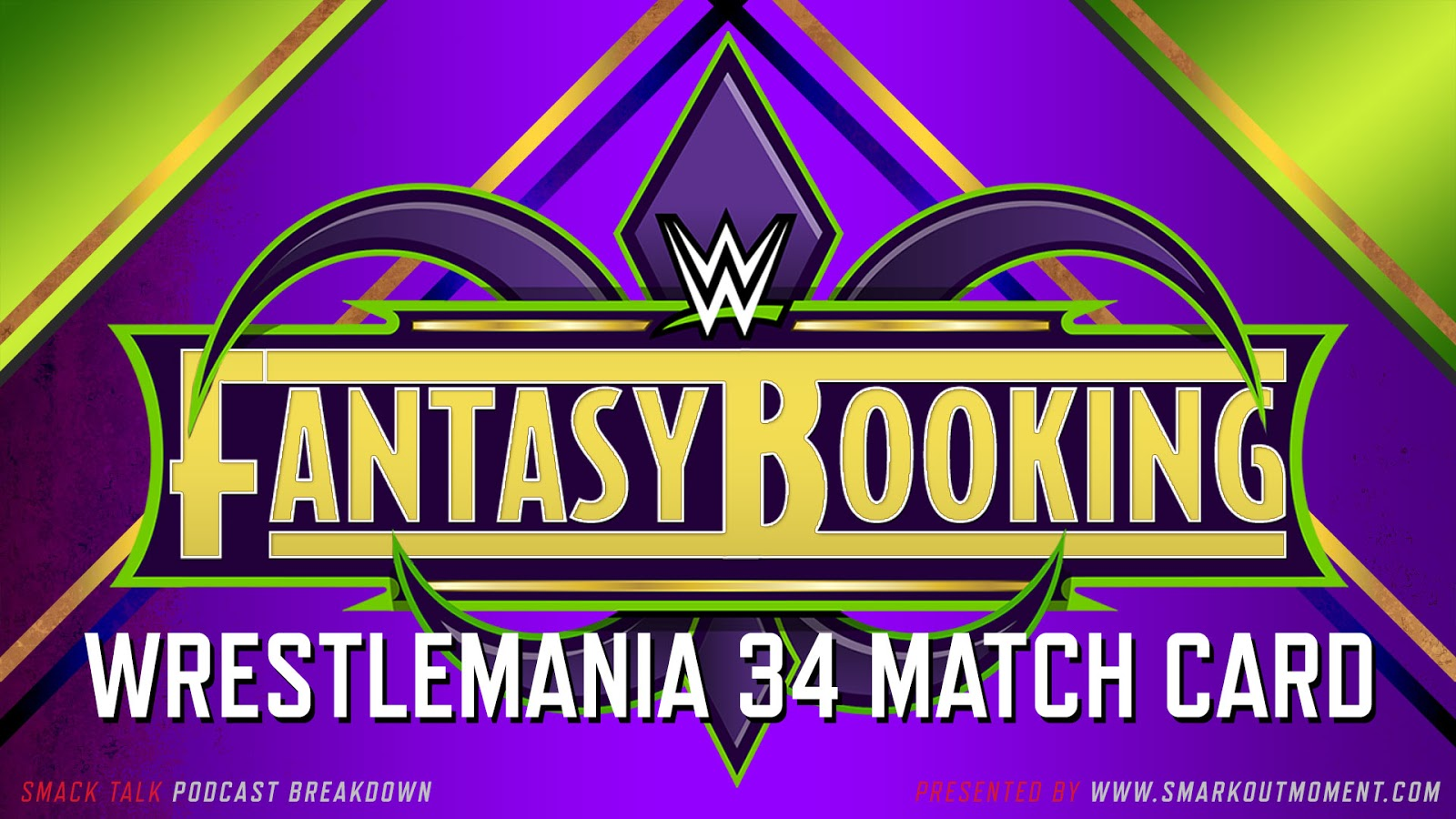 Fantasy Booking WrestleMania 34 Matches Lineup