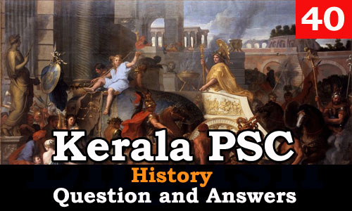 Kerala PSC History Question and Answers - 40