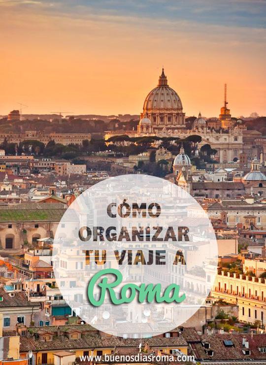 buenos días Roma - Cómo organizar tu viaje a Roma
