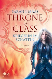 Throne of Glass - Kriegerin im Schatten - Sarah J. Maas