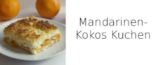http://thejinjin85.blogspot.de/2015/06/kokos-mandarinen-kuchen-rezept.html