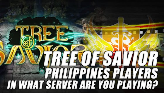 Tree Of Savior Philippines Players ★ In What Server Are You Playing?
