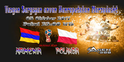 AGEN BOLA ONLINE TERBESAR - PREDIKSI SKOR KUALIFIKASI PIALA DUNIA EROPA ARMENIA VS POLANDIA 05 OKTOBER 2017