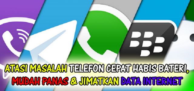 Selesaikan Masalah Telefon Cepat Habis Bateri, Mudah Panas & JIMATKAN Data Internet