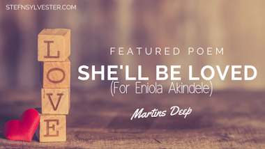 She'll Be Loved (For Eniola Akindele) - Martins Deep