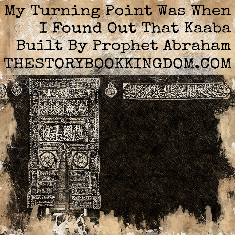 My Turning Point Was When I Found Out That Kaaba Built By Prophet Abraham