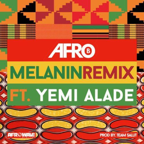 """[Music] Afro B – """"Melanin (Remix)"""" ft. Yemi Alade"""