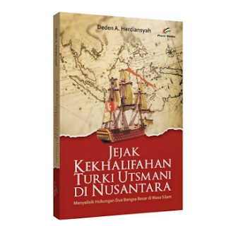 Buku Jejak Kekhalifahan Turki Utsmani di Nusantara