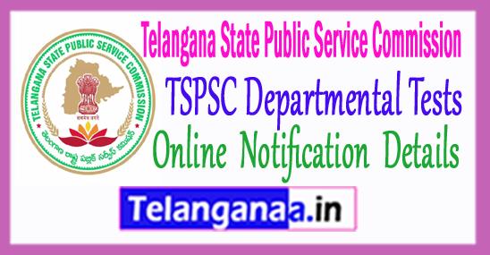 TSPSC Departmental Test Notification 2017 Apply Online