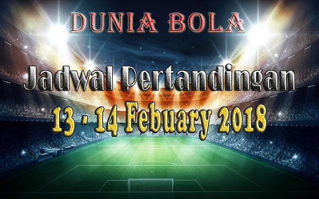 Jadwal Pertandingan Sepak Bola Tanggal 13 - 14 February 2018