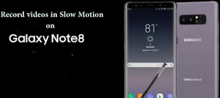 Cara Merekam Video Slow Motion di Galaxy Note 8