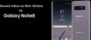 Cara Merekam Video Slow Motion di Galaxy Note  Cara Merekam Video Slow Motion di Galaxy Note 8