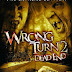 Wrong Turn 2 Dead End (2007) Full Movie In Hindi Watch HD Online Free Download