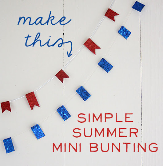 The Shabby Creek Cottage | Decorating | Craft Ideas | DIY: Make this: Super Simple Mini Bunting