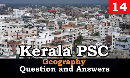 Kerala PSC Geography Question and Answers - 14 - Kerala PSC GK