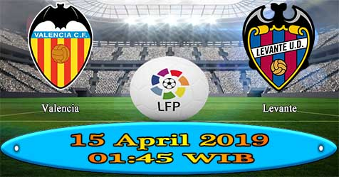 Prediksi Bola855 Valencia vs Levante 15 April 2019