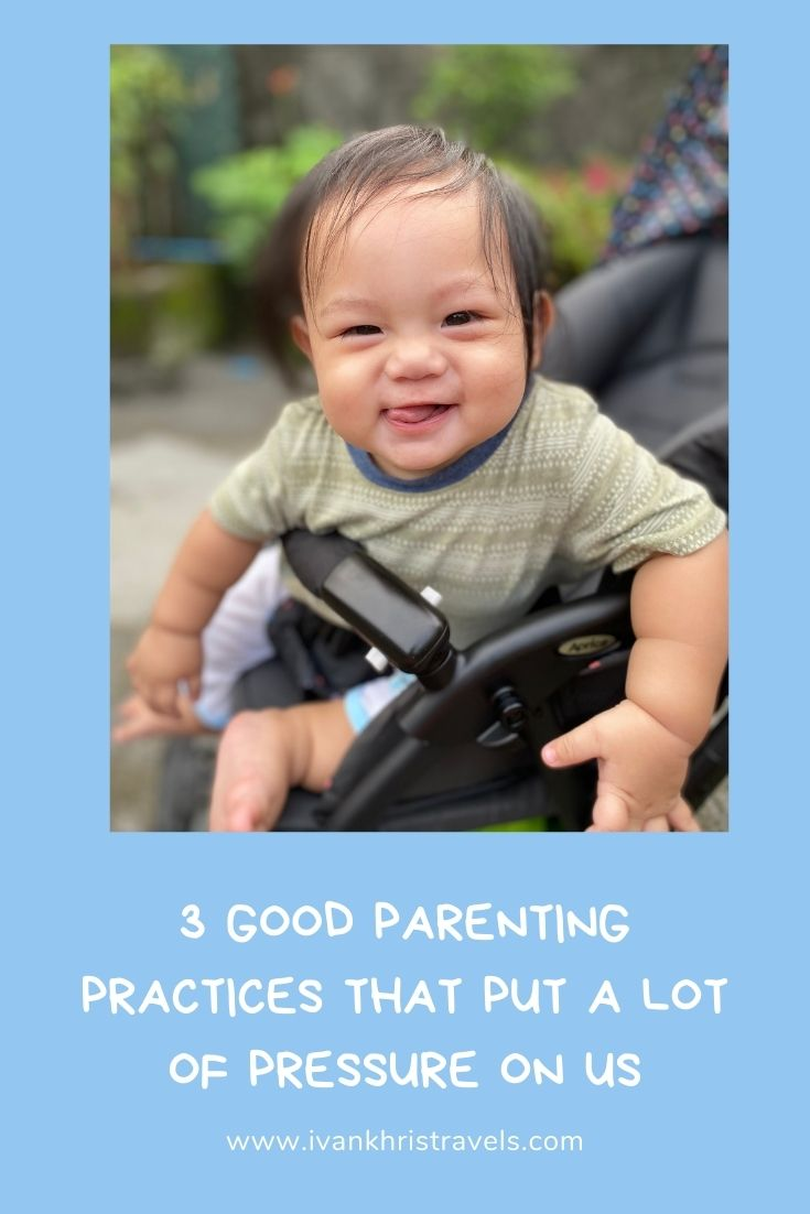 Good parenting practices that put a lot of pressure on us but eventually learned to take easy