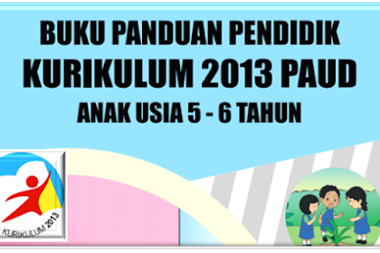 Panduan Kurikulum 2013 untuk jenjang Sekolah PAUD