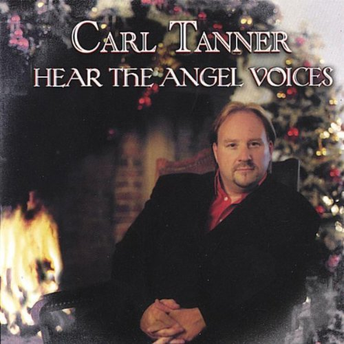 IN REVIEW: Carl Tanner - HEAR THE ANGEL VOICES (Timeless Music 17822 / Bounty Production 011301782229)