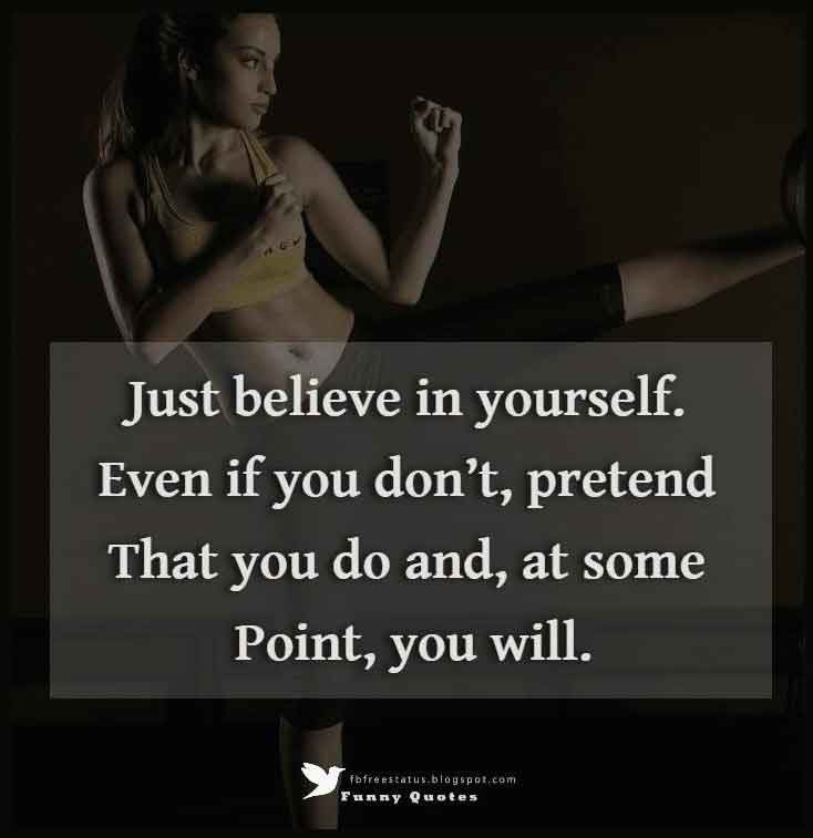 """Just believe in yourself. Even if you don't, pretend that you do and, at some point, you will."" – Venus Williams"