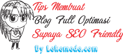 Tips Membuat Blog SEO Full Optimasi dan Friendly