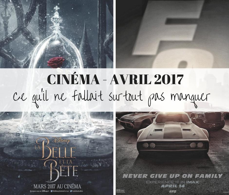 Cinéma Avril 2017 Films à voir - DeuxAimes