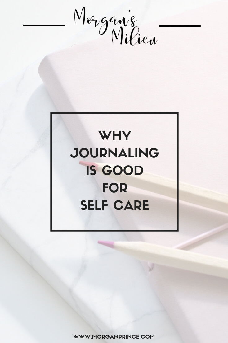Why Journaling Is Good For Self Care | Here are a few reasons why you should start journaling...