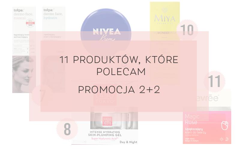 Promocje 2+2 na pielęgnację twarzy. 11 produktów, które polecam.