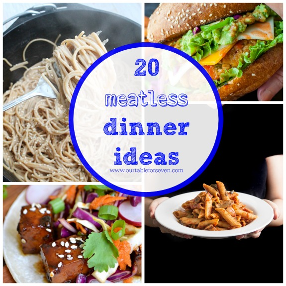 20 Meatless Dinner Ideas