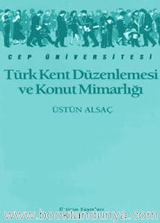 Üstün Alsaç - Türk Kent Düzenlemesi ve Konut Mimarlığı  (Cep Üniversitesi Dizisi - 126)