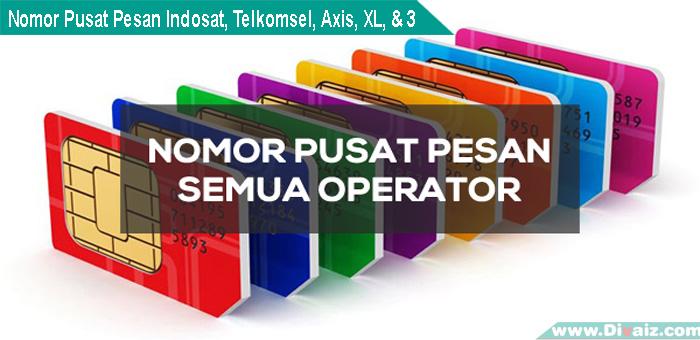 Kumpulan Nomor Pusat Pesan Indosat, Telkomsel, Axis, XL, & 3