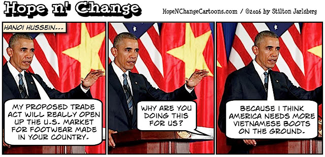 obama, obama jokes, political, humor, cartoon, conservative, hope n' change, hope and change, stilton jarlsberg, vietnam, tpp, trade agreement, arms embargo