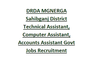 DRDA MGNERGA Sahibganj District Technical Assistant, Computer Assistant, Accounts Assistant Govt Jobs Recruitment Notification 2017