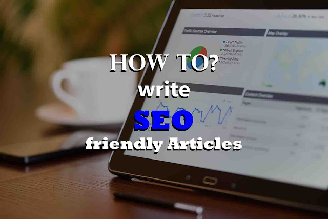 How to write SEO friendly articles for your Blog?