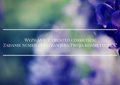WYZWANIE Z TRUSTED COSMETICS: ZADANIE 1