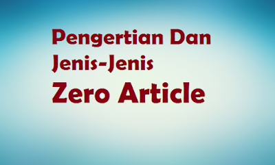 Jenis-Jenis Zero Article