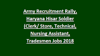 Army Recruitment Rally, Haryana Hisar Soldier (Clerk Store, Technical, Nursing Assistant, Tradesmen, General Duty GD) Jobs Notification 2018