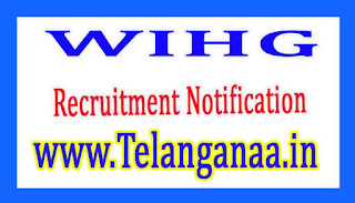 WIHG Recruitment Notification 2017