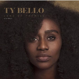 """TY BELLO - """"LAND OF PROMISE (IT IS WELL)"""""""