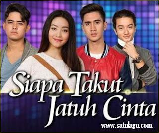 Lagu Ost Siapa Takut Jatuh Cinta Mp3 Sinetron Terbaru SCTV