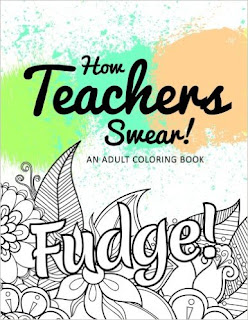 https://www.amazon.com/Teachers-Swear-Adult-Coloring-Book/dp/1533578230/ref=sr_1_3?ie=UTF8&qid=1478980373&sr=8-3&keywords=coloring+book+for+teachers