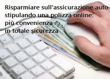 Stipulare una polizza rc auto online conviene, il cliente è tutelato da norme precise