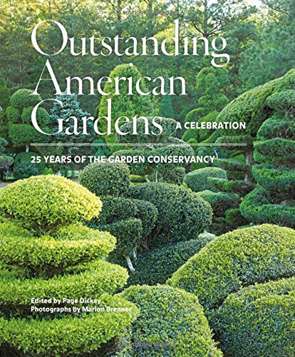Outstanding American Gardens  A Celebration  25 Years of the Garden Conservancy by Dickey and Marion Brenner
