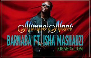 Barnaba Ft. Isha Mashauzi - Nimpe Nani