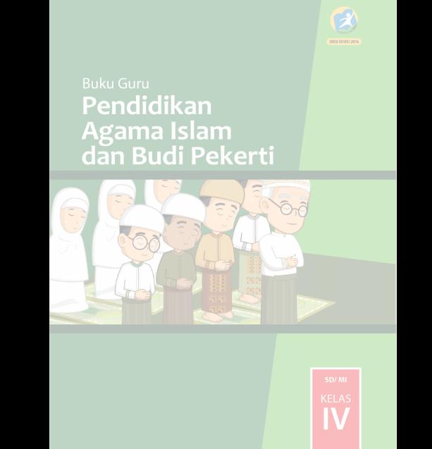 Buku Guru Agama Kelas 4 K13 Revisi Tahun 2017 SD/MI Semester 1 dan 2