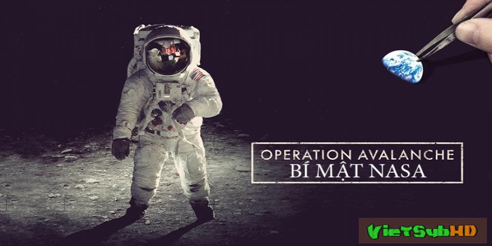 Phim Bí Mật NASA VietSub HD | Operation Avalanche 2016