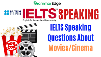 IELTS Speaking Questions About Movies/Cinema