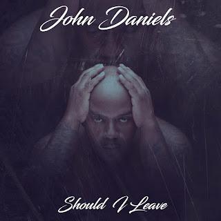 John Daniels – Should I Leave